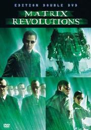 Matrix revolutions / Réalisé par Larry et Andy Wachowski | Wachowski