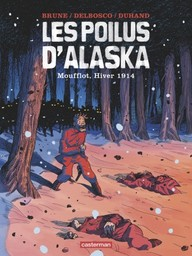 Les Poilus d'Alaska / scénario Michael Delbosco & Daniel Duhand | Delbosco, Michael