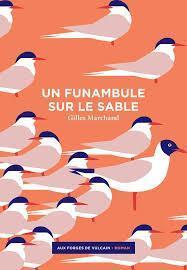 Un funambule sur le sable / Gilles Marchand | Marchand, Gilles (1976 - ....) - écrivain