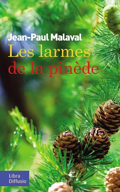 Les larmes de la pinède / Jean-Paul Malaval   Malaval, Jean-Paul (1949-....)