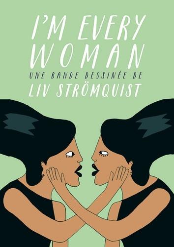 I'm Every Woman / Liv Strömquist | Strömquist, Liv