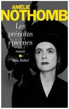 Les prénoms épicènes / Amélie Nothomb | Nothomb, Amélie (1967-....)