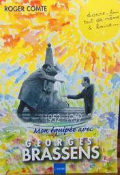 Mon équipée avec Georges Brassens : 1952-1959 / Roger Comte | Comte, Roger
