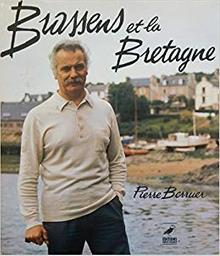Brassens et la Bretagne / Pierre Berruer | Berruer, Pierre (1936-1996)