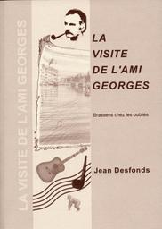 La visite de l'ami Georges : Brassens chez les oubliés / Jean Desfonds | Desfonds, Jean