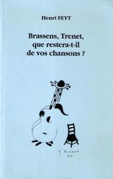 Brassens, Trenet, que restera-t-il de vos chansons? / Henri Feyt | Feyt, Henri