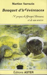 Bouquet d'irrévérences : à propos de Georges Brassens et de son oeuvre / Martine Sarrazin | Sarrazin, Martine