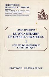 Le vocabulaire de Georges Brassens : une étude statistique et stylistique / Linda Hantrais. 01 | Hantrais, Linda