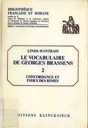 Le vocabulaire de Georges Brassens : concordance et index des rimes / Linda Hantrais. 02 | Hantrais, Linda