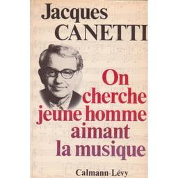 On cherche jeune homme aimant la musique / Jacques Canetti | Canetti, Jacques (1909-1997)