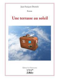 Une terrasse au soleil / Jean-François Dietrich | Dietrich, Jean-François