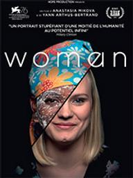 Woman / Anastasia Mikova, Yann Arthus-Bertrand, réalisateurs   Mikova, Anastasia