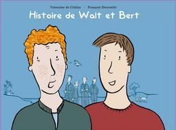 Histoire de Walt et Bert / Valentine de Chillaz, François Desruelle   Chillaz, Valentine de (1950-....)